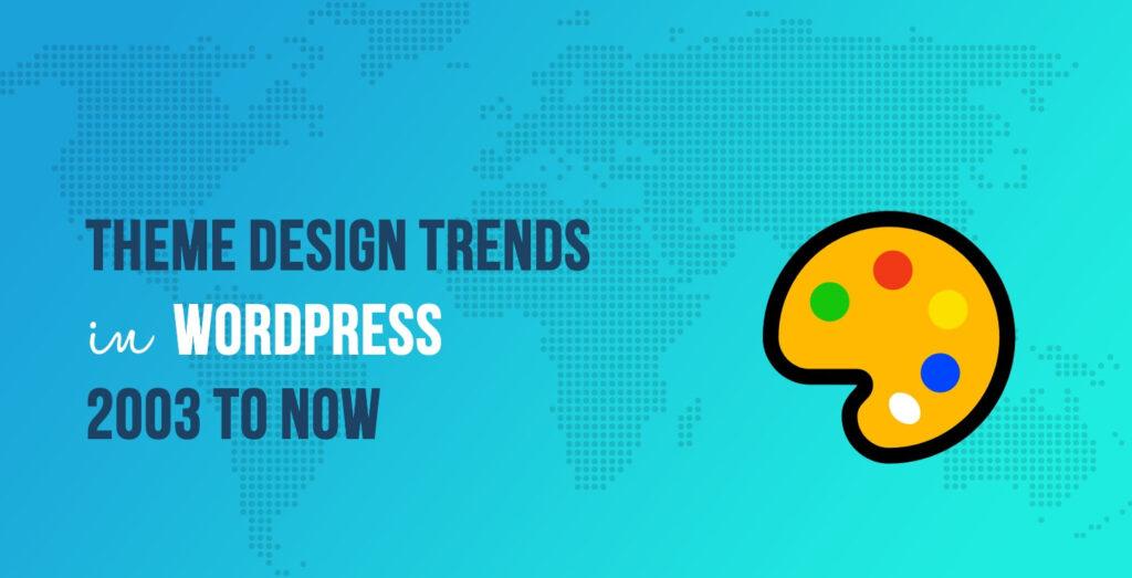 Tendencias de diseño de temas de WordPress (2003 a 2020)