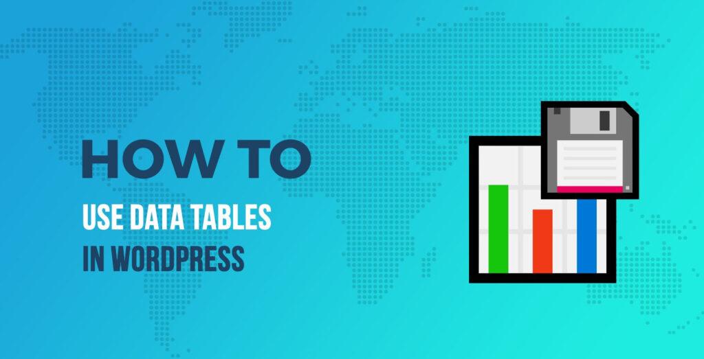 Cómo utilizar tablas de datos en WordPress & # 8211; Formas creativas de crear tablas HTML llenas de datos