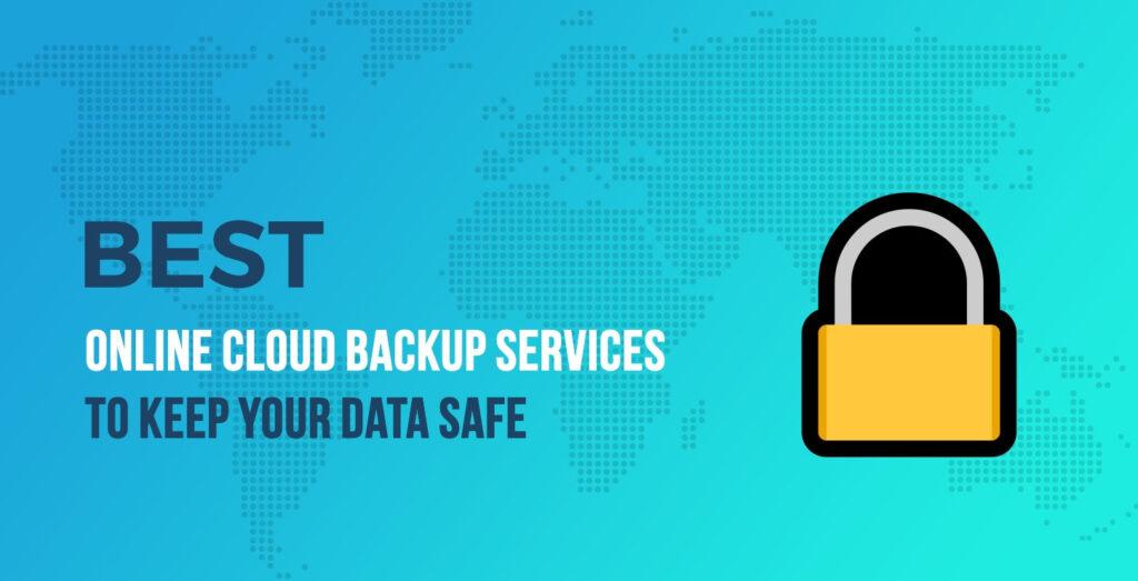Los 5 mejores servicios de respaldo en la nube en línea para mantener sus datos seguros en 2020