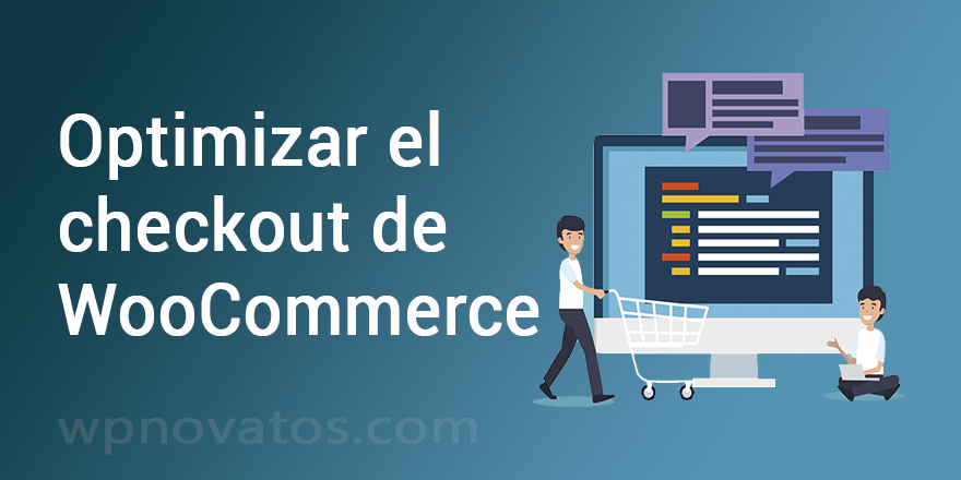 ¿Cómo optimizar el checkout en WooCommerce?