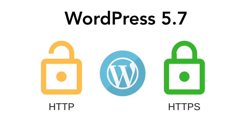 WordPress 5.7 facilitará la migración de HTTP a HTTPS