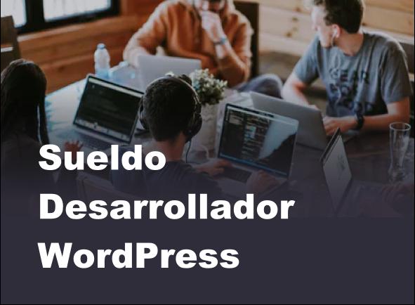 Cuál es el Sueldo de Desarrollador WordPress